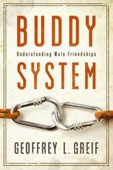 Buddy SystemUnderstanding Male Friendships